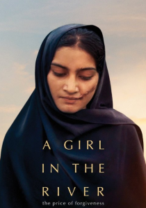 "Poster for the 2015 film ""A Girl in the River: The Price of Forgiveness"" about a Pakistani woman sentenced to death for falling in love. Source: IMDB."